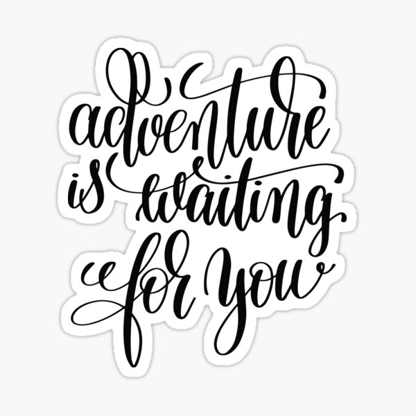 Adventure Is Waiting For You Inspirational Quotes Sticker