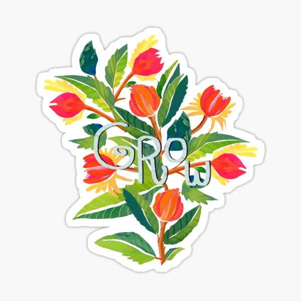Grow and keep growing Sticker