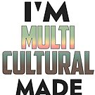 I'm Multi Cultural by laExpose