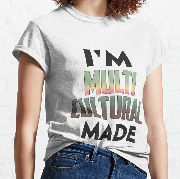 I'm Multi Cultural Classic T-Shirt
