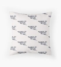 If you think... Throw Pillow