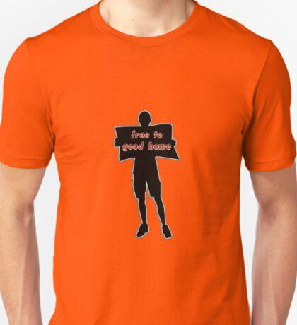 free to good home T-Shirt