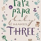 Papa and papa and baby makes three by kimfleming