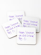 Happy...whatever day... Coasters
