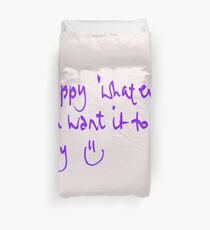 Happy...whatever day... Duvet Cover