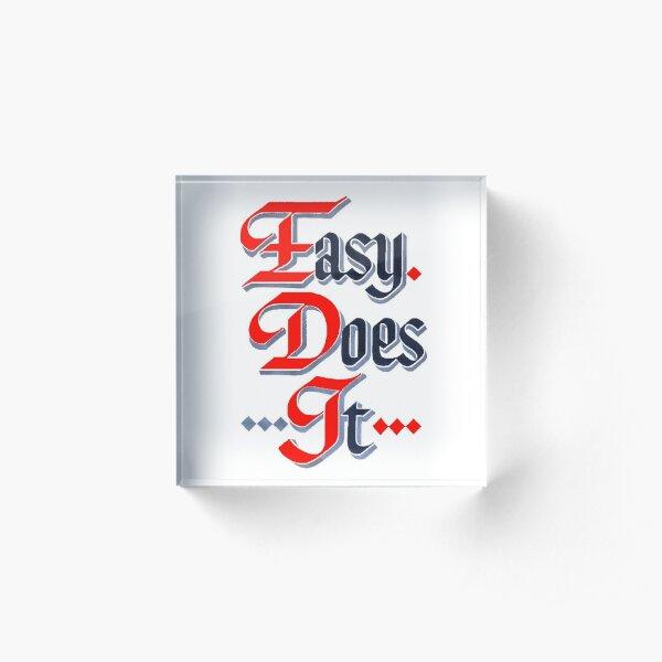 Easy Does It - AA Slogan Acrylic Block