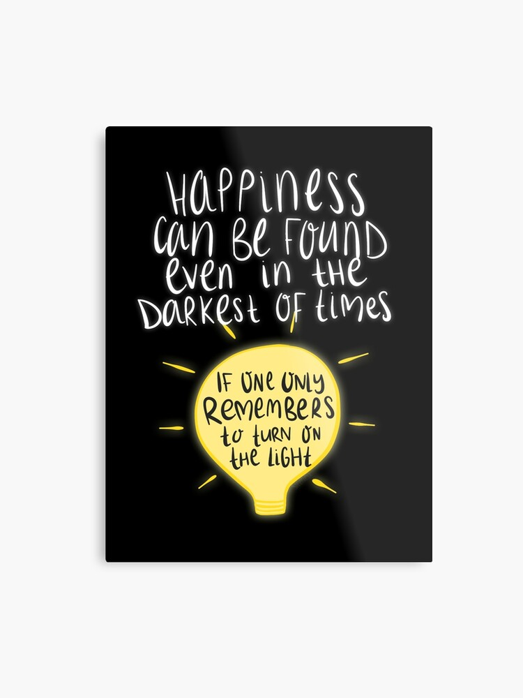 5efb6c788 Happiness can be found even in the darkest of times, if one only remembers  to