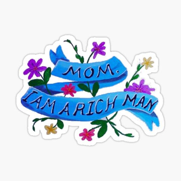 mom, i am a rich man Sticker