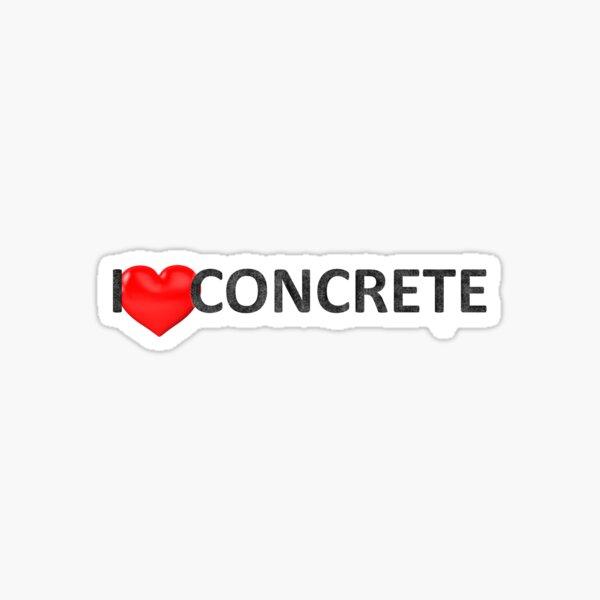 I LOVE CONCRETE Sticker
