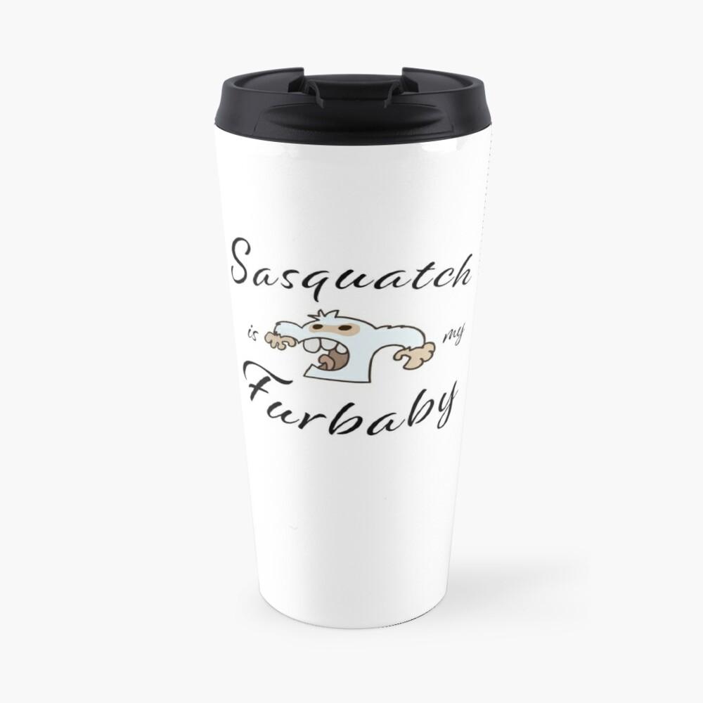 Sasquatch is my Furbaby Travel Mug