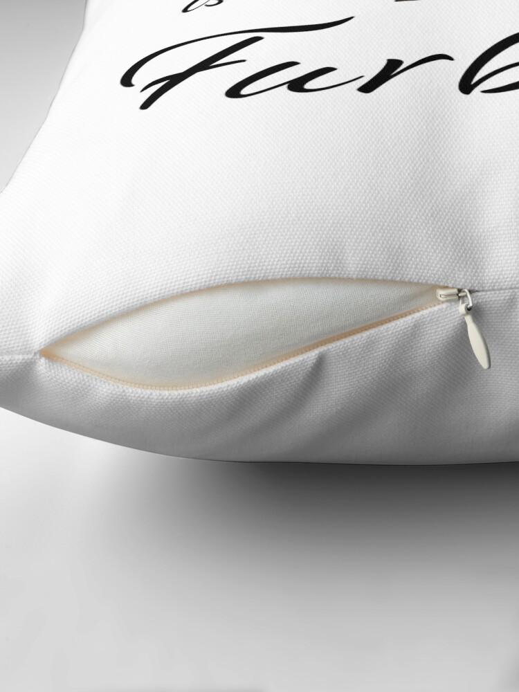 Alternate view of Sasquatch is my Furbaby Throw Pillow