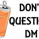 Don't Question DM by KarenWolfArt