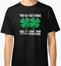 Touch My Lucky Charms Classic T-Shirt