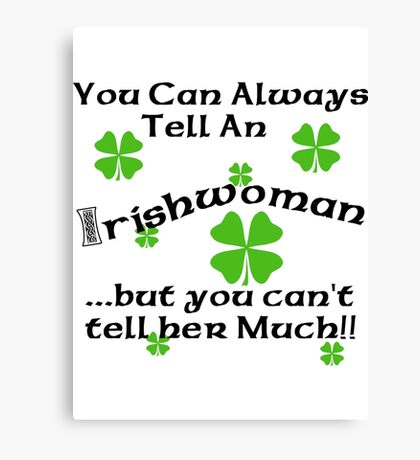 Funny Irish Woman Canvas Print