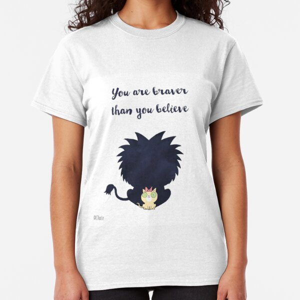 You are braver than you believe Classic T-Shirt