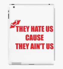 They Hate Us Cause They Ain't US iPad Case/Skin