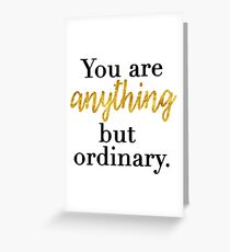 You are Anything But Ordinary Greeting Card