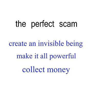 Perfect Scam  by atheism