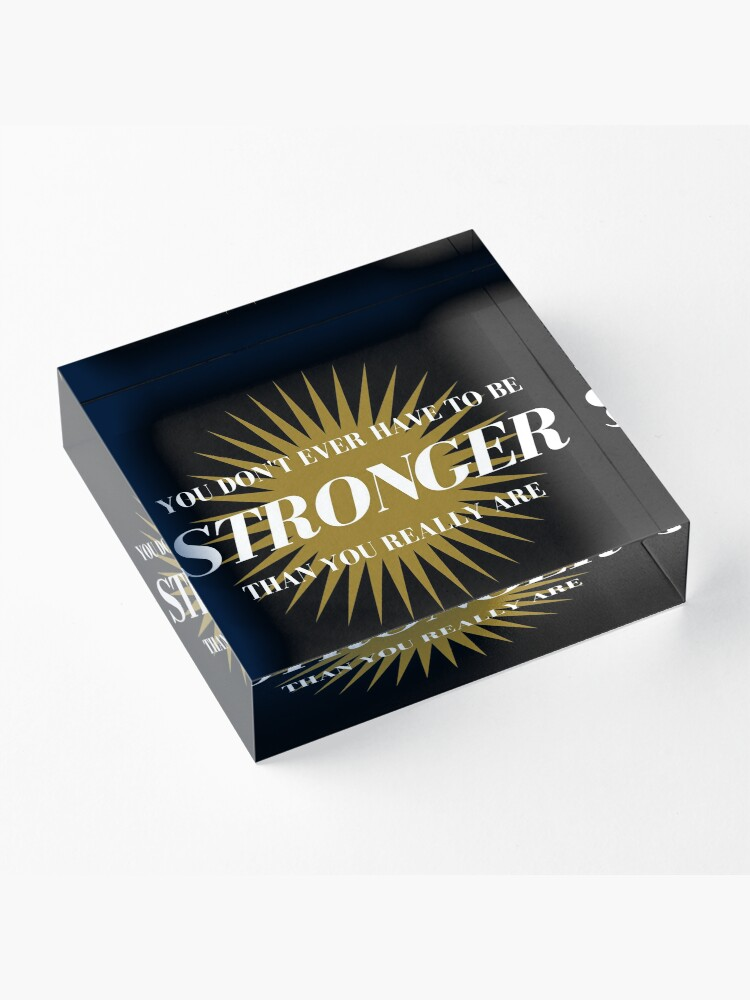 Alternate view of Stronger Than You Really Are Acrylic Block