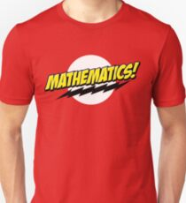 Mathematics! Unisex T-Shirt