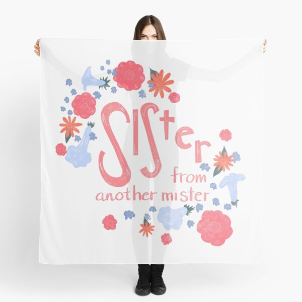 Sister From Another Mister Scarf