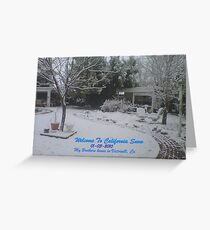 WELLCOME TO SNOWY CALIFORNIA!!! Greeting Card