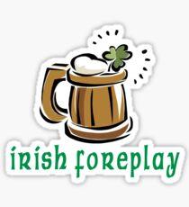 Funny Irish Foreplay Sticker