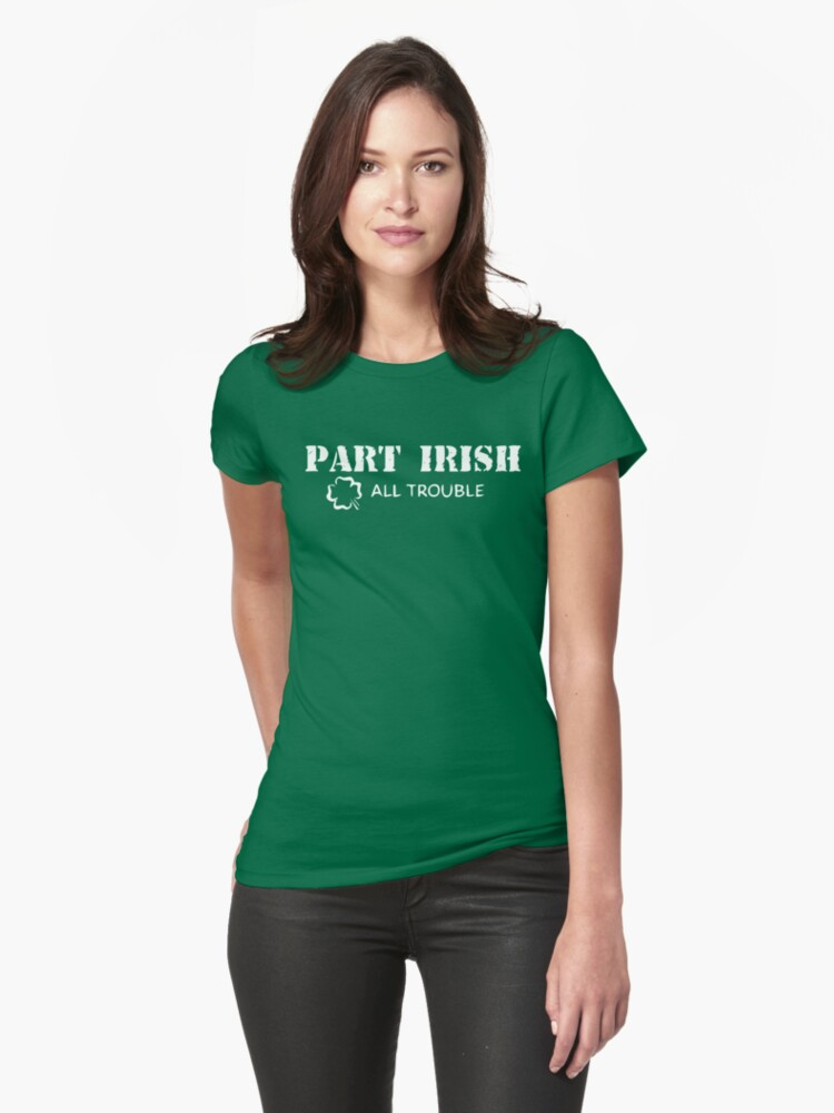 Part Irish All Trouble by HolidayT-Shirts