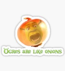 Ogres are like onions Sticker