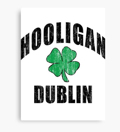 Irish Hooligan Dublin Canvas Print
