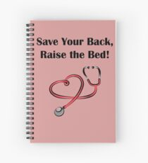 Save Your Back, Raise The Bed! Spiral Notebook