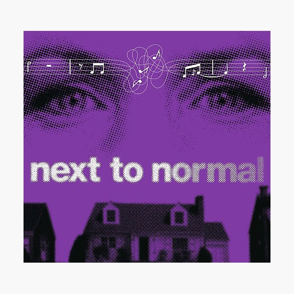 Next To Normal musical Photographic Print
