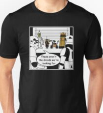 Not the droids... Unisex T-Shirt