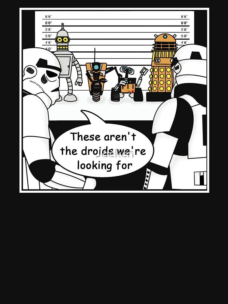Not the droids... | Unisex T-Shirt