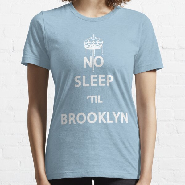 No Sleep 'till Brooklyn Essential T-Shirt