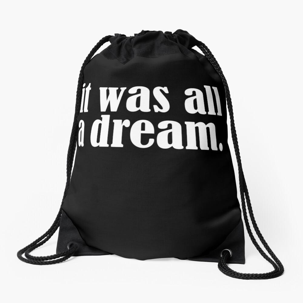 It was all a dream Drawstring Bag