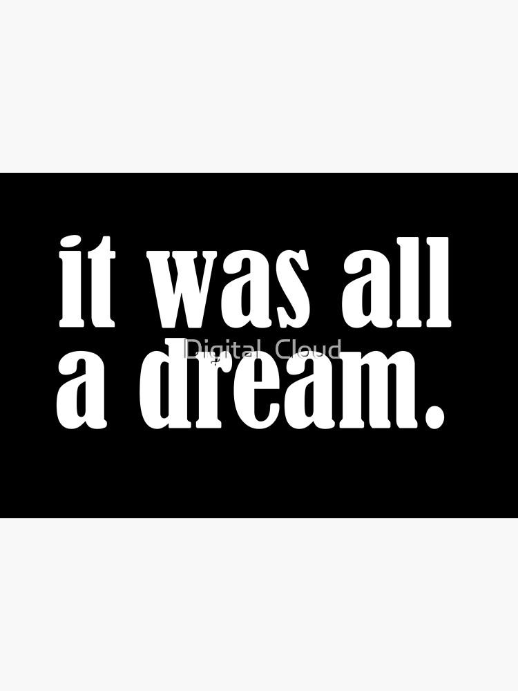 It was all a dream by nth4ka