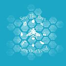 Save The Bees, Save Our Food by BrittanyPurcell