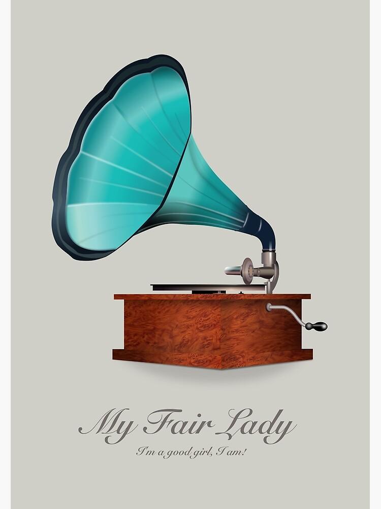 My Fair Lady - Alternative Movie Poster by MoviePosterBoy