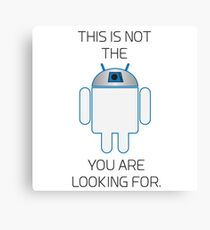 Not the Droid You Are Looking For Canvas Print