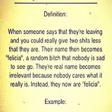 Bye Felicia Definition by MynameisJEFF