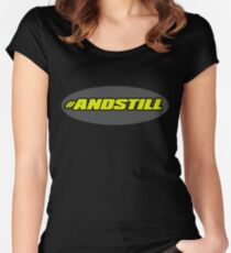 #ANDSTILL And still Undefeated ! Rousey Women's Fitted Scoop T-Shirt
