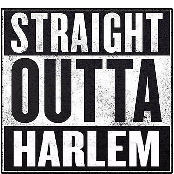straight out of harlem by MynameisJEFF