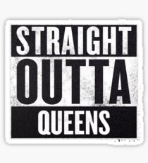 straight out of queens Sticker