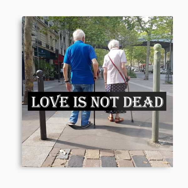 Love is not dead Impression métallique