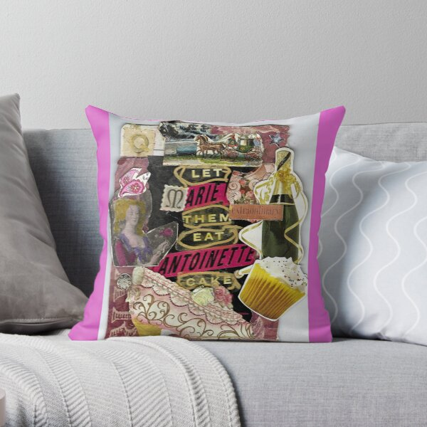 Marie Antoinette(Let Them Eat Cake) Throw Pillow