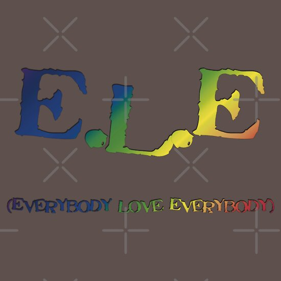 TShirtGifter presents: E.L.E. (Everybody Love Everybody)