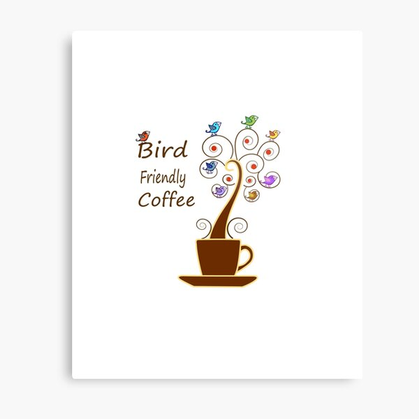 Save Birds' Habitats with Bird Friendly Coffee Metal Print