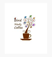 Save Birds' Habitats with Bird Friendly Coffee Photographic Print