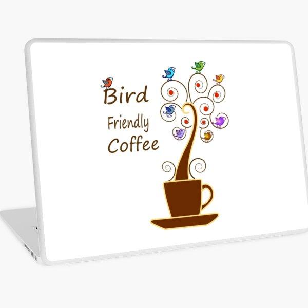 Save Birds' Habitats with Bird Friendly Coffee Laptop Skin